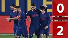 Villarreal vs Atletico Madrid: 0-2 (Vòng 25 La Liga 2020/21)