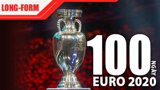 100 ngày hướng đến EURO 2020: Tất tần tật những điều cần biết