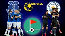 KÈO VÀNG: Tài hay Xỉu phạt góc trận Everton vs Man City tại FA Cup?