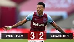 Kết quả West Ham vs Leicester: Lingard đưa West Ham trở lại top 4