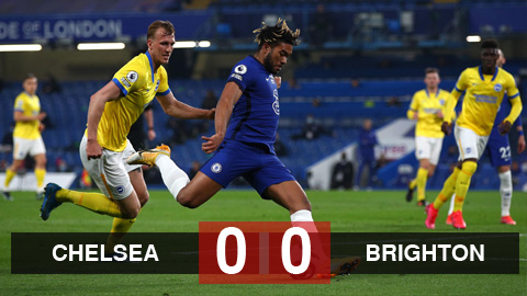 Chelsea 0-0 Brighton: The Blues trở lại top 4