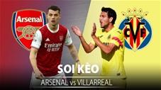 TỶ LỆ và dự đoán kết quả Arsenal vs  Villarreal