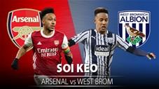 TỶ LỆ và dự đoán kết quả Arsenal vs West Brom