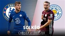 TỶ LỆ và dự đoán kết quả Chelsea vs Leicester City