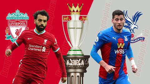 Nhận định bóng đá Liverpool vs Crystal Palace, 22h00 ngày 23/5