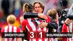 Kết quả Brentford 3-1 Bournemouth: Đặt một chân lên Ngoại hạng Anh