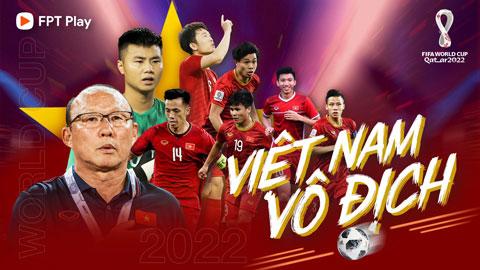 Xem trực tiếp bóng đá vòng loại World Cup 2022 trên Ứng dụng FPT Play