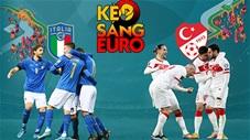 KÈO sáng EURO 2020: Chọn Italia hay Thổ Nhĩ Kỳ