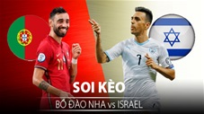 TỶ LỆ và dự đoán kết quả Bồ Đào Nha vs Israel
