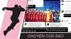 Chuyện của sao 12/6: CĐV Malaysia tấn công instagram Văn Toàn