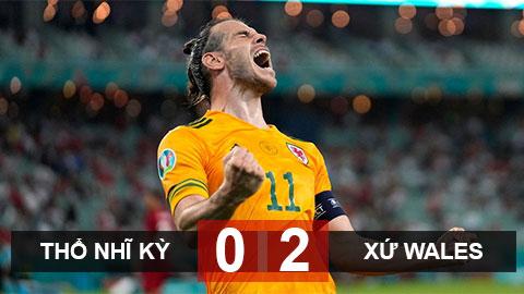 Kết quả Thổ Nhĩ Kỳ 0-2 Wales: Khác biệt Gareth Bale