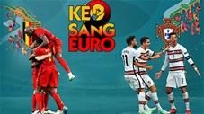 KÈO sáng EURO 2020 ngày 27/6: Đặt niềm tin vào Bồ Đào Nha và Ronaldo
