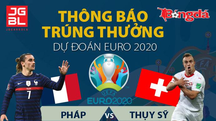 Thông báo trúng giải Dự đoán EURO 2020: Pháp vs Thụy Sỹ: 3-3 (pen 4-5)