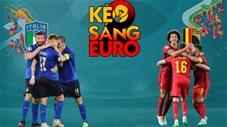 KÈO sáng EURO 2020 ngày 2/7: Bỉ sẽ đánh bại Italia trong trận 'chung kết sớm'?