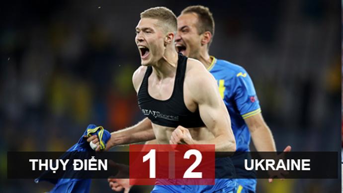 Kết quả Thụy Điển 1-2 Ukraine: Chiến thắng siêu kịch tính