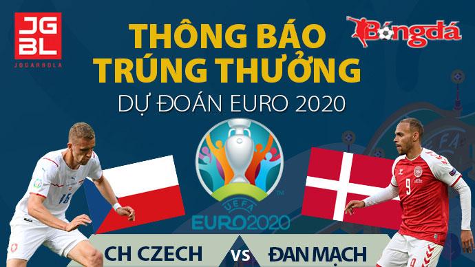 Thông báo trúng giải Dự đoán EURO 2020: Czech vs Đan Mạch 1-2