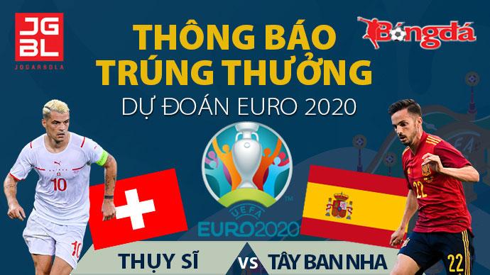 Thông báo trúng giải Dự đoán EURO 2020: Thụy Sỹ vs Tây Ban Nha: 1-1 (pen: 1-3)