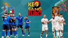 KÈO sáng EURO 2020 ngày 6/7: Đầu tư cửa nào ở đại chiến Italia vs Tây Ban Nha