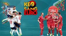 KÈO sáng EURO 2020 ngày 7/7: Anh và Đan Mạch sẽ ở thế giằng co trong 90 phút