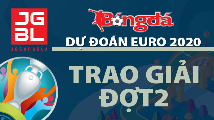 Thông báo hạn chót chốt danh sách trao giải đợt 2 'Dự đoán EURO 2020 trúng thưởng'