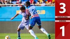 Barcelona vs Girona: 3-1 (Giao hữu quốc tế 2021)
