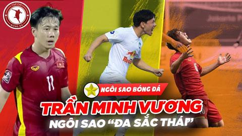 """Trần Minh Vương: Ngôi sao """"đa sắc thái"""""""
