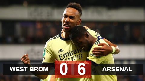 Kết quả West Brom 0-6 Arsenal: Pháo thủ xả giận
