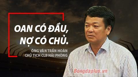 """Ông Văn Trần Hoàn: Không thể """"quýt làm cam chịu"""""""