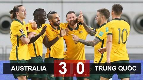 """Kết quả Australia 3-0 Trung Quốc: Chơi như gà mắc tóc, Trung Quốc bị người Úc """"phong sá""""'"""