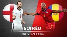 TỶ LỆ và dự đoán kết quả Anh vs Andorra
