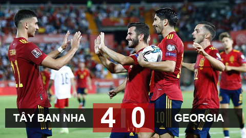 Kết quả Tây Ban Nha 4-0 Georgia: Hồi sinh đúng lúc