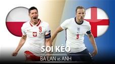 TỶ LỆ và dự đoán kết quả Ba Lan vs Anh