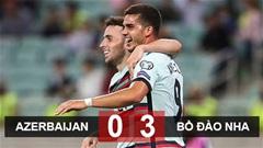 Kết quả Azerbaijan 0-3 Bồ Đào Nha: Vắng Ronaldo không thành vấn đề