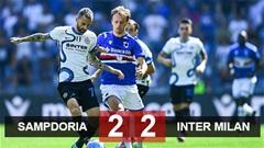 Kết quả Sampdoria 2-2 Inter: Nerazzurri đứt mạch thắng