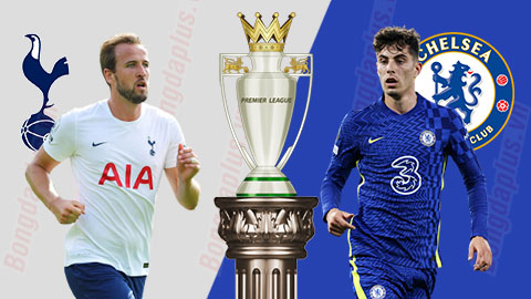 Nhận định bóng đá Tottenham vs Chelsea, 22h30 ngày 19/9:  Thị uy sức mạnh