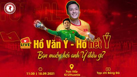 11h30 trưa nay, giao lưu trực tuyến giữa Tạp chí Bóng đá và thủ môn Hồ Văn Ý của ĐT futsal Việt Nam