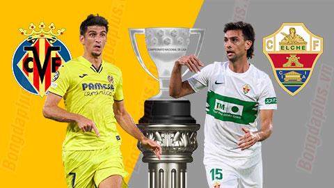 Nhận định bóng đá Villarreal vs Elche, 03h00 ngày 23/9