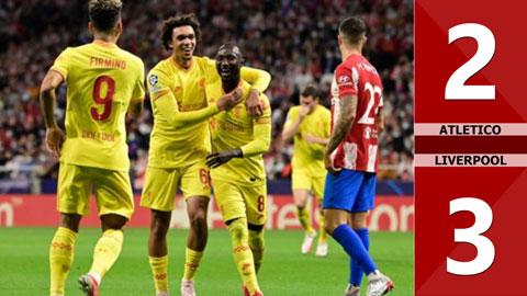 Atletico vs Liverpool: 2-3 (Vòng bảng Champions League 2021/22)