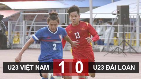 U23 Việt Nam 1-0 U23 Đài Bắc Trung Hoa: Chiến thắng nhọc nhằn